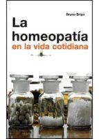 homeopatia en la vida cotidiana bruno brigo 9788492716074
