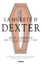 la muerte de dexter-jeff lindsay-9788492915774