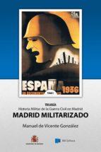 madrid militarizado (ebook)-manuel de vicente gonzalez-9788494120374