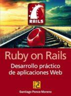 ruby on rails desarrollo practico de aplicaciones web santiago ponce moreno 9788494127274