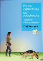perros detectores de cadaveres: trabajo y adiestramiento cat warren 9788494185274