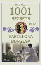 1001 secrets de la barcelona burgesa nuria miret 9788494650574