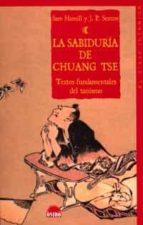la sabiduria de chuang tse: textos fundamentales del taoismo-sam hamill-j.p. seaton-9788495456274