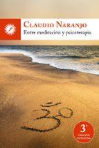 entre meditación y psicoterapia (3ª ed.)-claudio naranjo-9788495496874