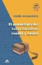 el comentario del texto narrativo: cuento y novela-dario villanueva-9788496391574