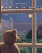 duerme bien, pequeño oso (nueva edicion) quint buchholz 9788496646674