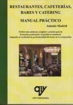 restaurantes, cafeterias, bares y catering. manual practico 9788496709874