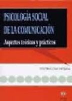 psicologia social de la comunicacion: aspectos teoricos y practic os-felix moral-juan jose igartua-9788497002974