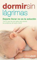 dormir sin lagrimas: dejarle llorar no es la solucion rosa jove 9788497346474