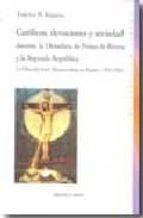catolicos, devociones y sociedad durante la cictadura de primo de rivera y la segunda republica federico m. requena 9788497428774