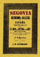 segovia: recuerdos y bellezas de españa (ed. facsimil) j.m. quadrado 9788497613774