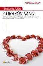 corazon sano: como controlar el colesterol, la hipertension y man tener una optima salud cardiovascular michael janson 9788497633574