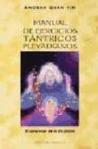 manual de ejercicios tantricos pleyadianos: el despertar de tu ba divino-9788497770774