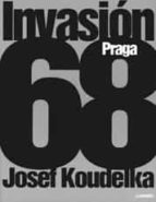 invasion 68 josef koudelka 9788497854474