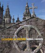 la catedral de santiago. belleza y misterio-9788497857574
