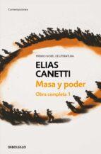 obra completa i: masa y poder-elias canetti-9788497936774