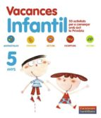 vacances infantil 5 anys (vacaciones santillana) 9788498073874