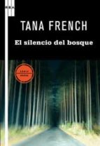 el silencio del bosque tana french 9788498677874