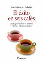 el éxito en seis cafés (ebook)-pino bethencourt gallagher-9788498751574