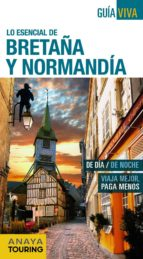 lo esencial de bretaña y normandia 2016 (guia viva) (7ª ed.) yara bermejo carlos dominguez 9788499357874