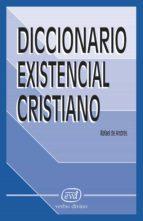 diccionario existencial cristiano (ebook)-rafael de andrés-9788499450674