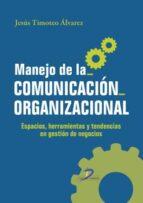 manejo de la comunicacion organizacional-jesus timoteo alvarez-9788499694474