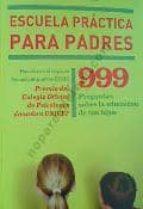El libro de Escuela practica para padres: 999 preguntas sobre la educacion de tus hijos autor JAVIER URRA EPUB!