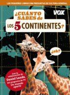 ¿cuánto sabes de los 5 continentes? 9788499740874