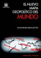 el nuevo mapa geopolitico del mundo-ricardo mendez gutierrez del valle-9788499850474