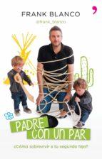 padre con un par (ebook)-frank blanco-9788499983974