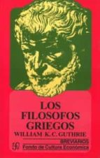 los filosofos griegos-william k.c. guthrie-9789681645274