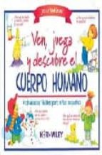ven, juega y descubre el cuerpo humano: actividades faciles para los niños pequeños janice vancleave 9789681861674