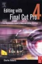 editing with final cut pro 4: an intermediate guide to uncompress ed, dv, and beyond charles roberts 9780240805184