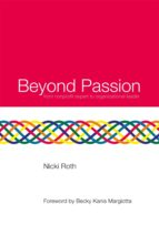 beyond passion: from nonprofit expert to organizational leader (ebook) nicki roth 9780692301784