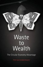 waste to wealth: the circular economy advantage peter lacy jakob rutqvist 9781137530684