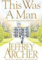the clifton chronicles 7: this was a man jeffrey archer 9781509834884