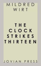 the clock strikes thirteen (ebook)-mildred wirt-9781537823584