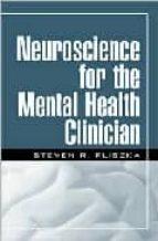 Neuroscience for the mental health clinician EPUB TORRENT 978-1593850784 por Steven r. pliszka