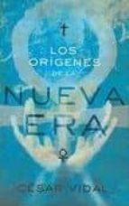los origenes de la nueva era cesar vidal 9781602552784