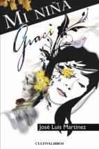 mi niña graci (ebook)-josé luis martínez gutiérrez-9781629343884