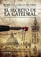 el secreto de la catedral (ebook) enrique garcia becerra 9781629344584