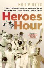 heroes of the hour (ebook) ken piesse 9781760406684