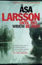 until thy wrath be past: a rebecka martinsson investigation asa larsson 9781780870984