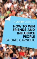 a joosr guide to... how to win friends and influence people (ebook)-dale carnegie-9781785670084