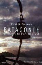 Descargar libros en línea en español Patagonie: histories du bout du monde