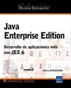 java enterprise edition: desarrollo de aplicaciones web con jee 6-thierry groussard-9782746058484