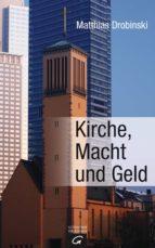 KIRCHE, MACHT UND GELD