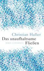 das unaufhaltsame fliessen (ebook)-christian haller-9783641213084