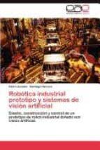 robotica industrial prototipo y sistemas de vision artificial pedro arevalo santiago herrera 9783844348484
