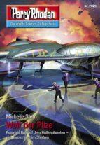 perry rhodan 2929: welt der pilze (heftroman) (ebook) michelle stern 9783845329284